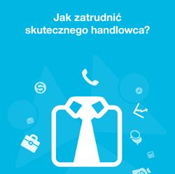 Jak zatrudnić skutecznego handlowca? Darmowy ebook