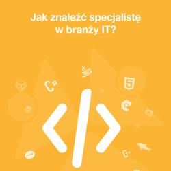 Jak zatrudnić specjalistę w branży IT? Darmowy ebook
