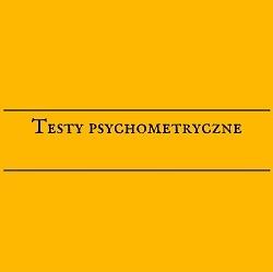 Testy psychometryczneczyli jak usprawnić procesy rekrutacyjne