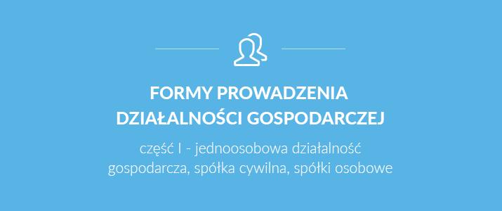 Formy prowadzenia działalności gospodarczej - którą wybrać? cz. I