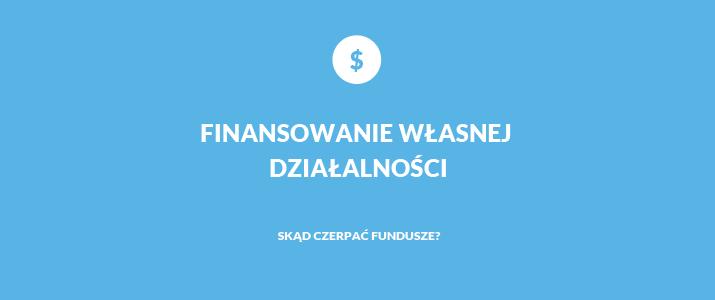 Źródła finansowania własnej firmy